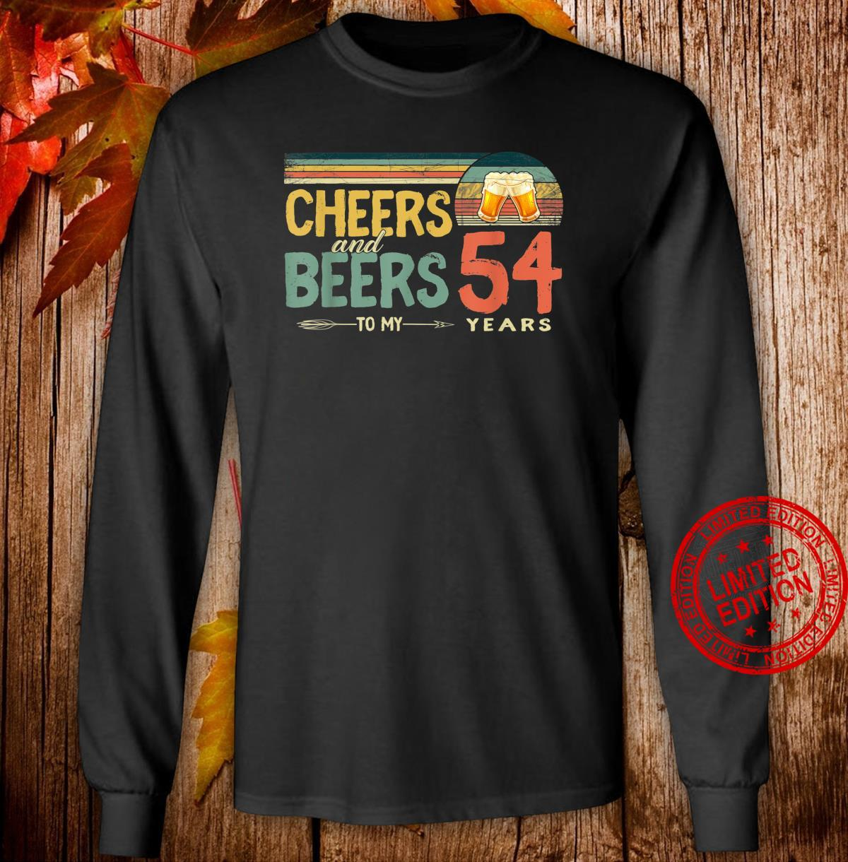 54th Birthday Cheers And Beers To 54 Years Old Shirt long sleeved