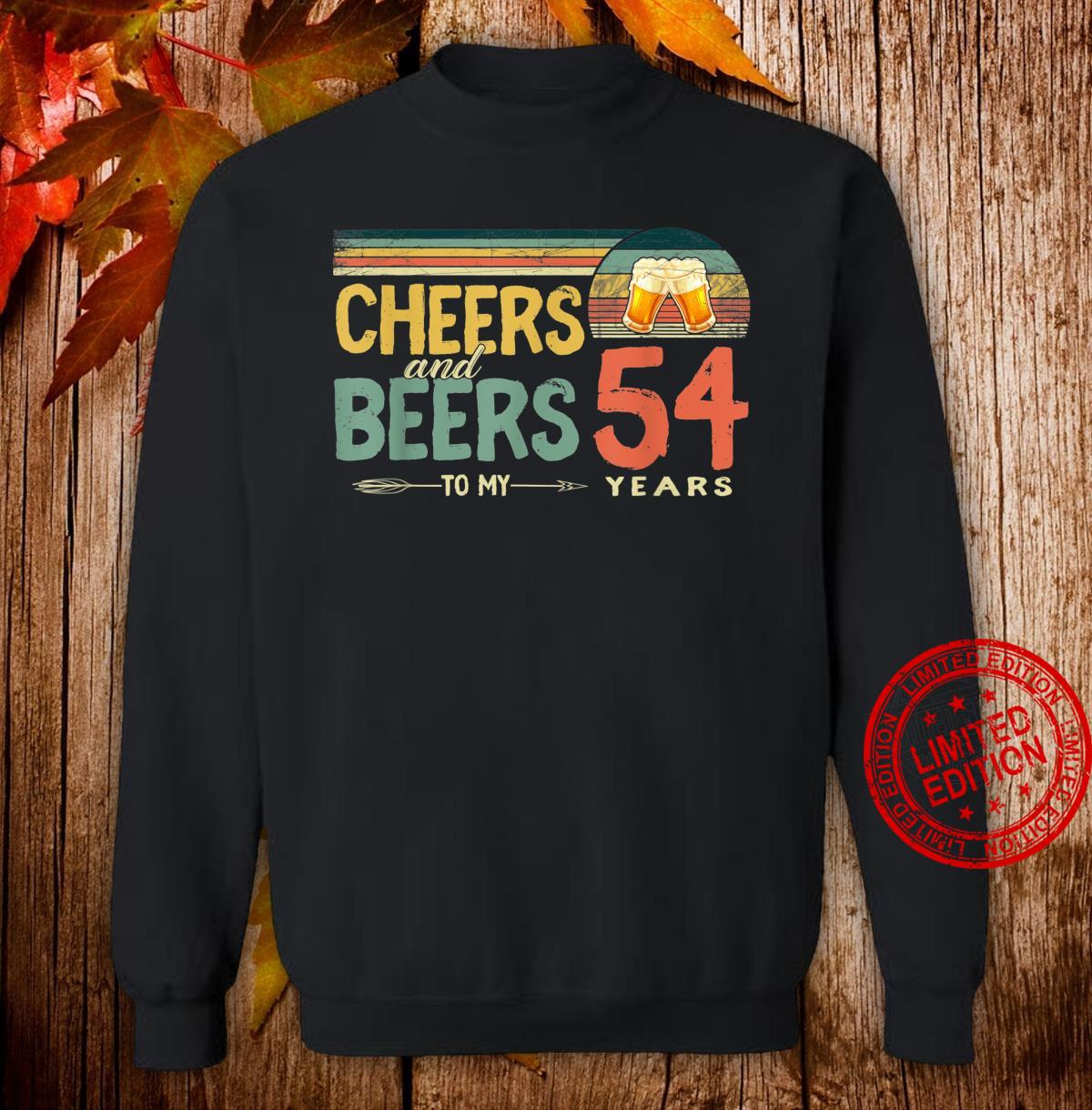 54th Birthday Cheers And Beers To 54 Years Old Shirt sweater