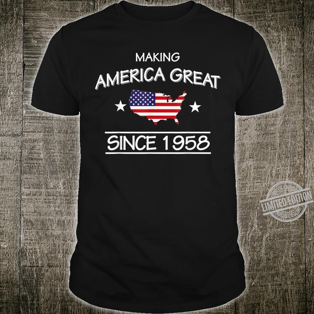 62nd Birthday,Making America Great Since 1958 Shirt