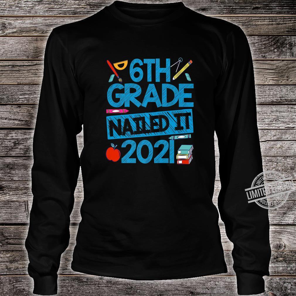 6th Grade Nailed It Graduation Class Of 2020 Graduate Grad Shirt long sleeved