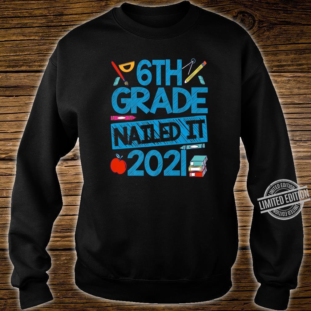6th Grade Nailed It Graduation Class Of 2020 Graduate Grad Shirt sweater