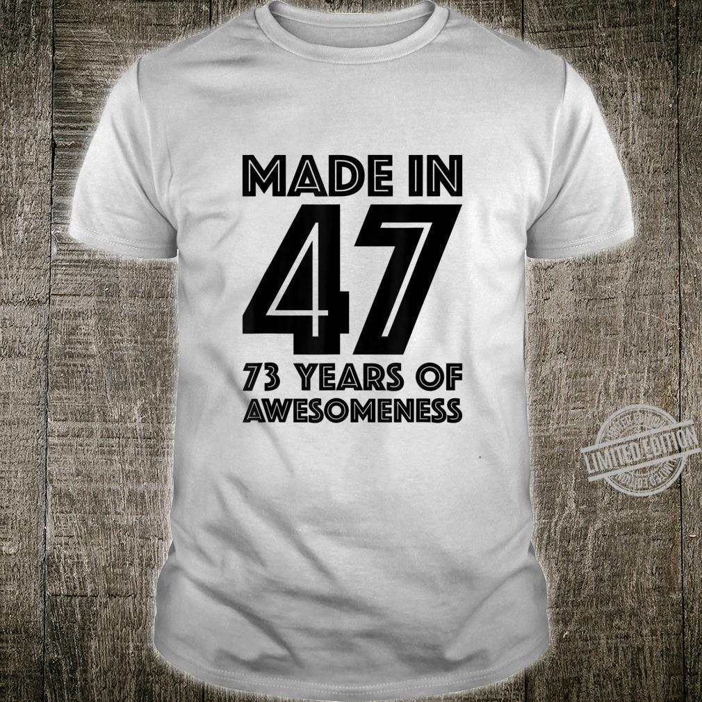 73rd Birthday Shirt 73 Year Old For Him 1947 Shirt
