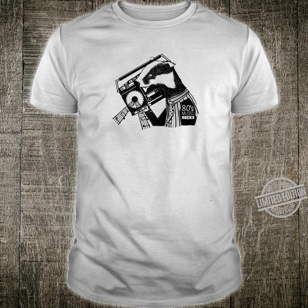 80's Eighties music rocks BADGER Shirt