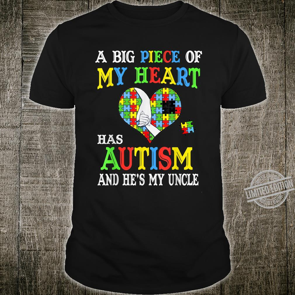 A Big Piece Of My Heart Has Autism He's my Uncle Autism Shirt