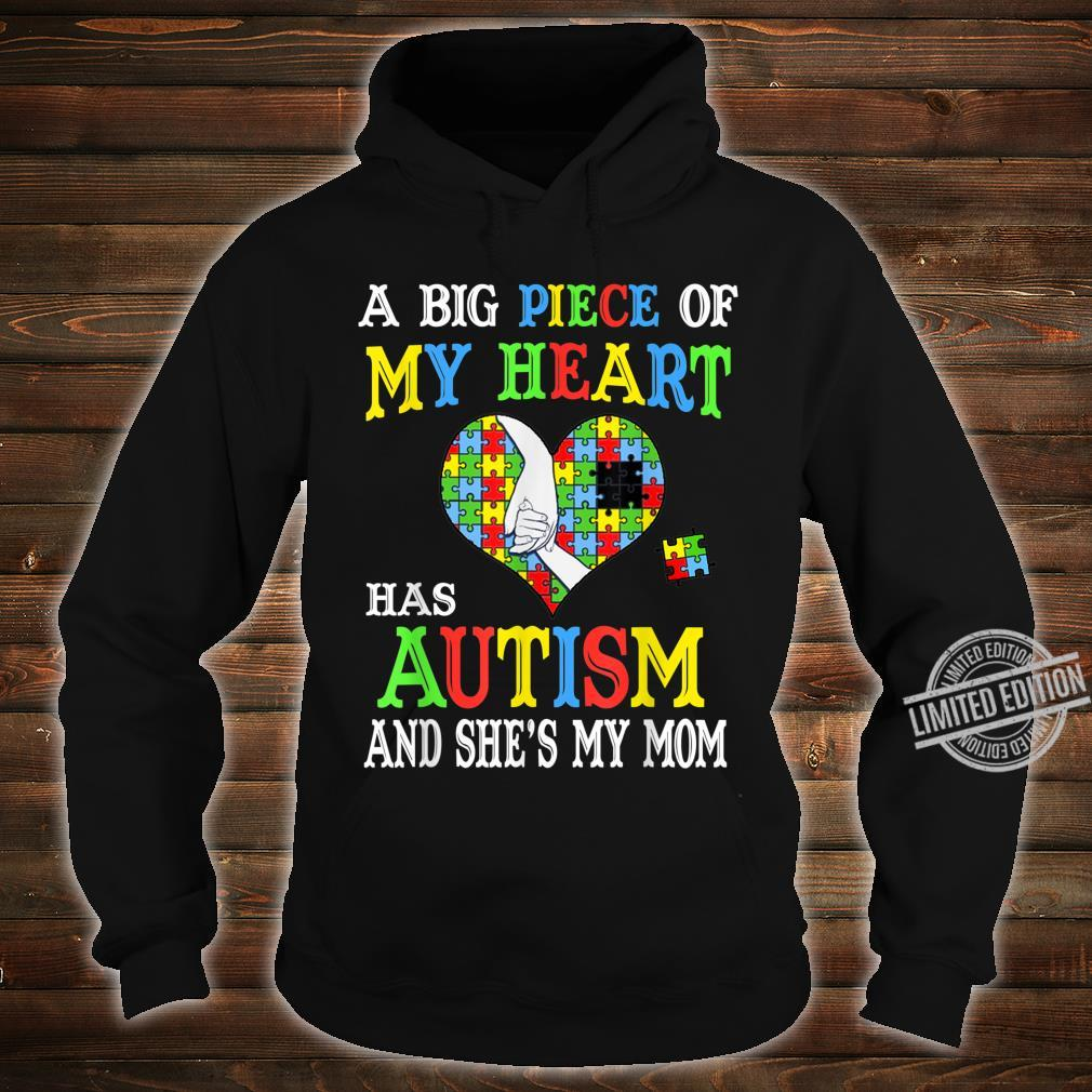 A Big Piece Of My Heart Has Autism She's my Mom Autism Shirt hoodie
