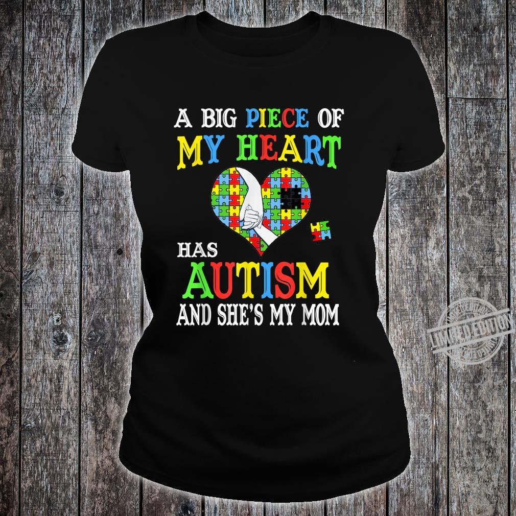 A Big Piece Of My Heart Has Autism She's my Mom Autism Shirt ladies tee