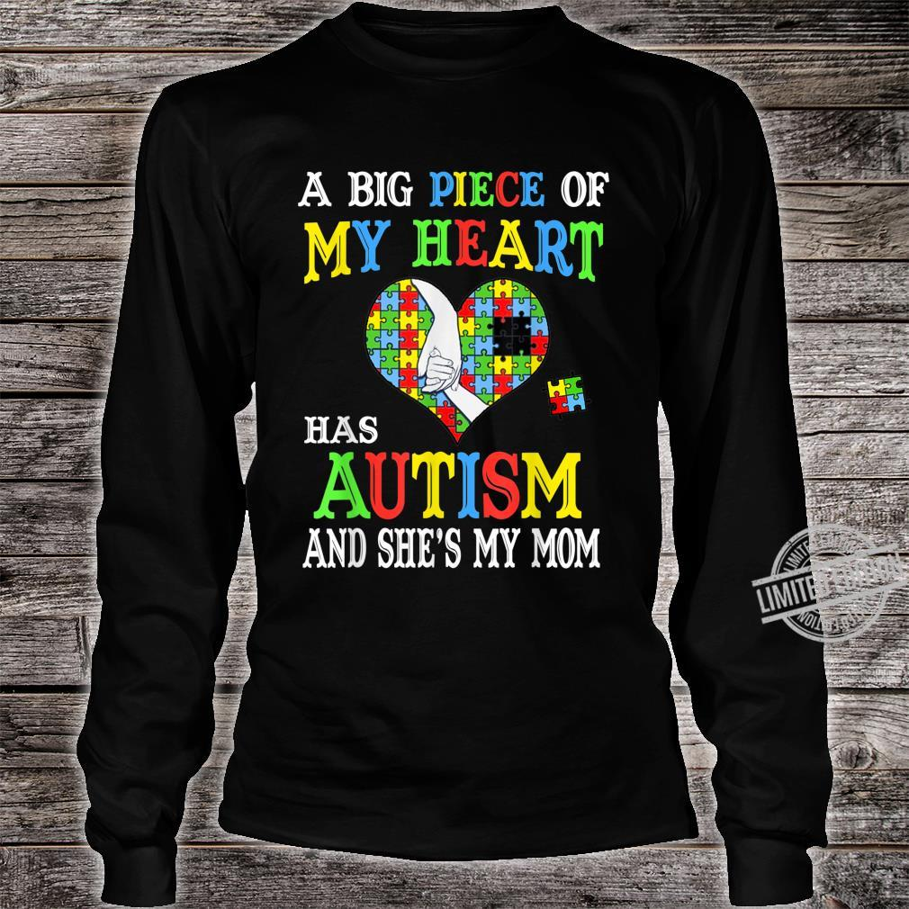 A Big Piece Of My Heart Has Autism She's my Mom Autism Shirt long sleeved