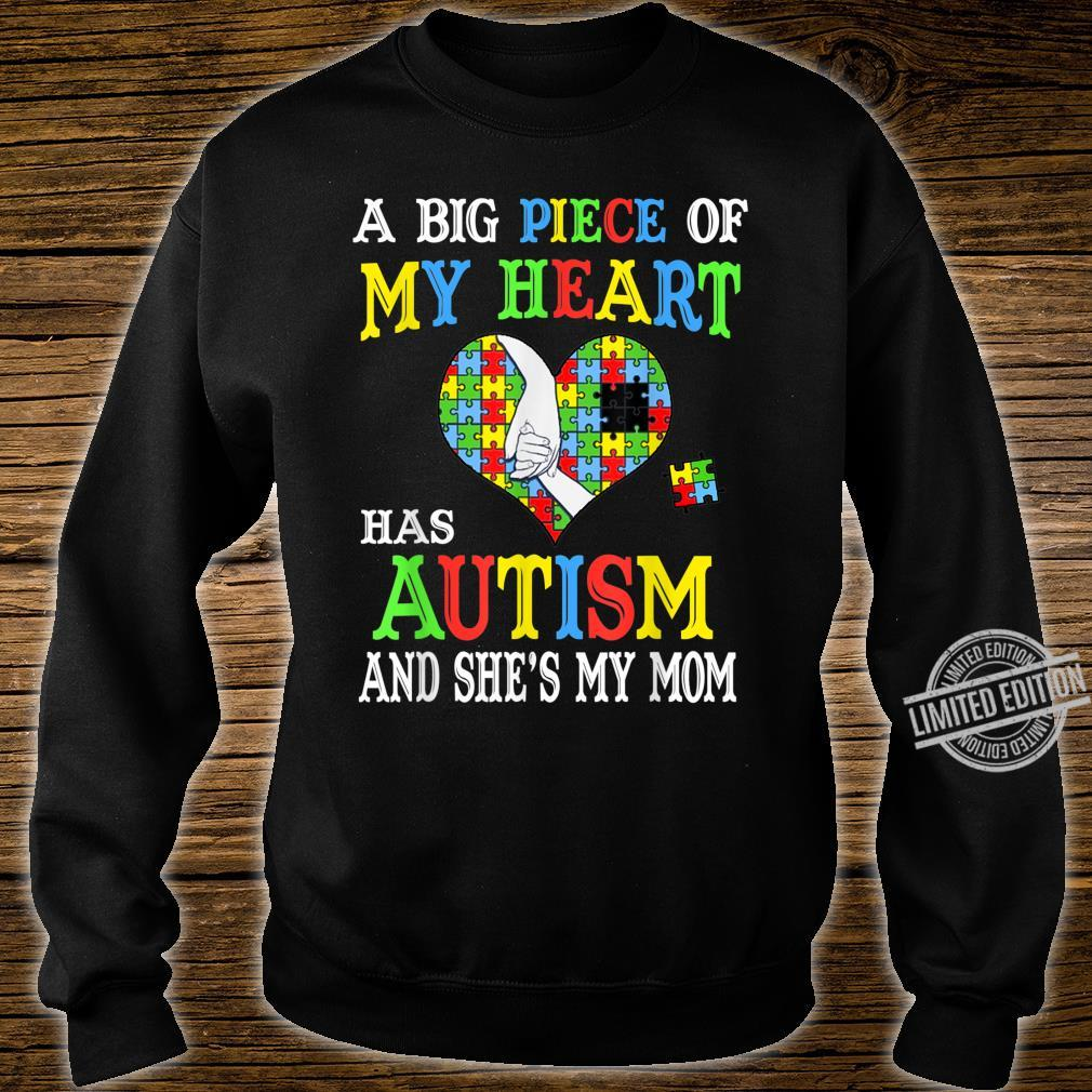 A Big Piece Of My Heart Has Autism She's my Mom Autism Shirt sweater