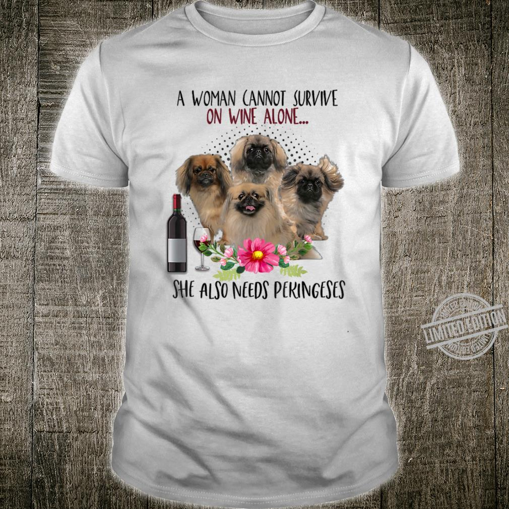 A Cannot Survive On Wine Alone Pekingeses Shirt