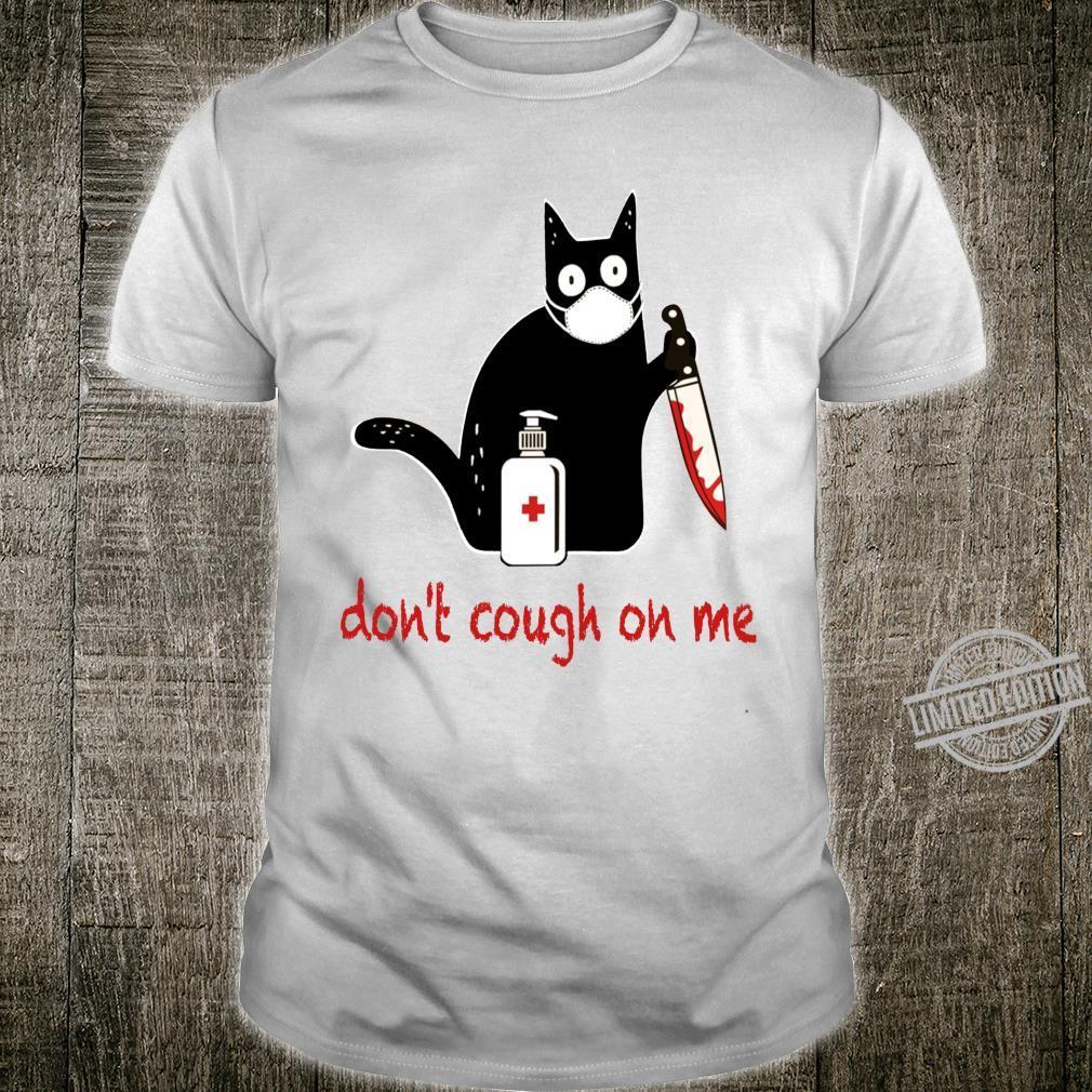 A Cat Don't Cough On Me Cat Shirt