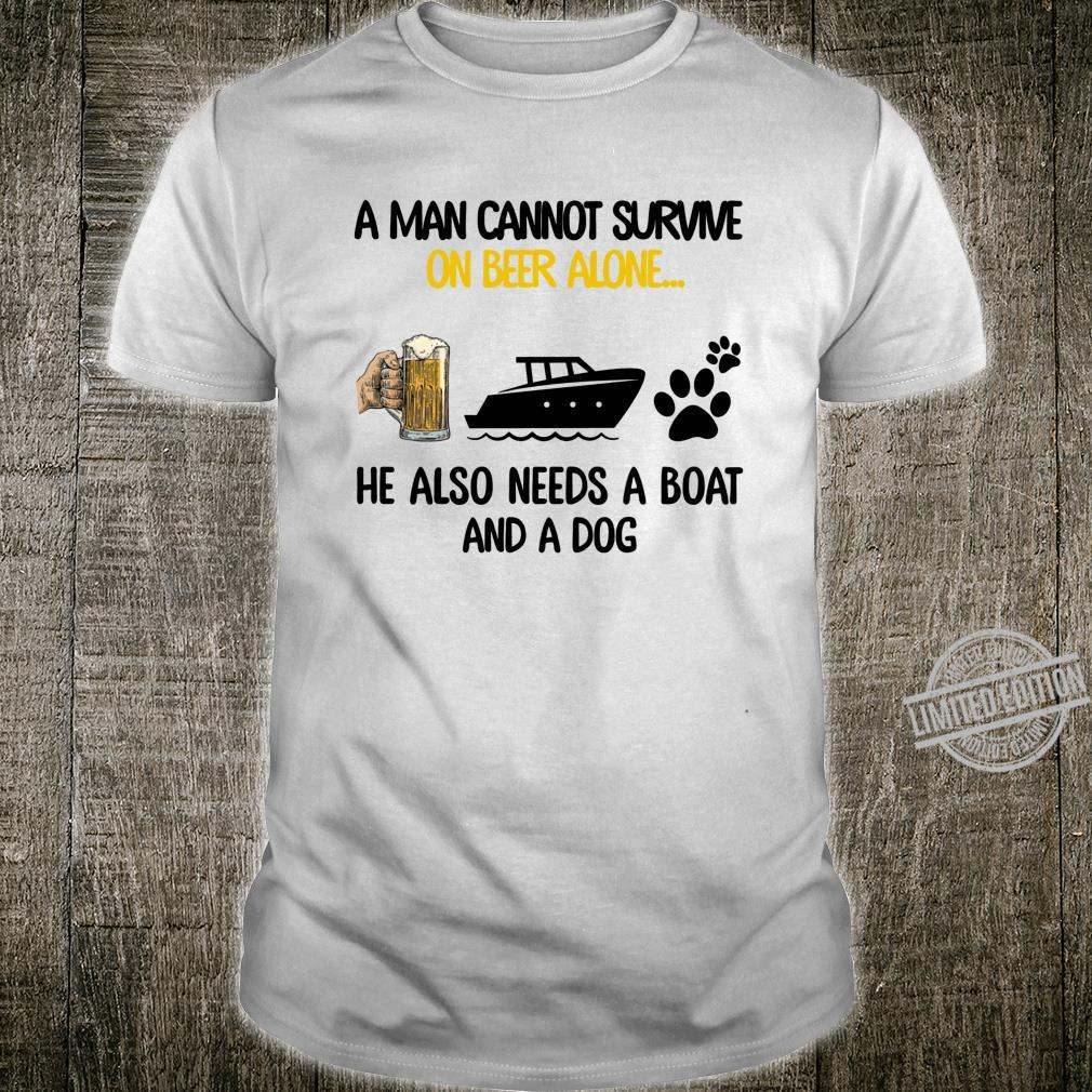 A Man Cannot Survive On Wine Alone He Also Needs Boat & Dog Shirt