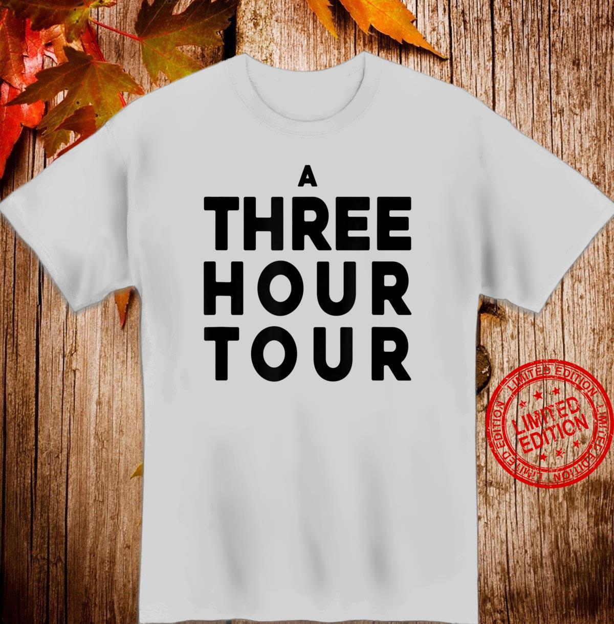 A THREE HOUR TOUR Shirt