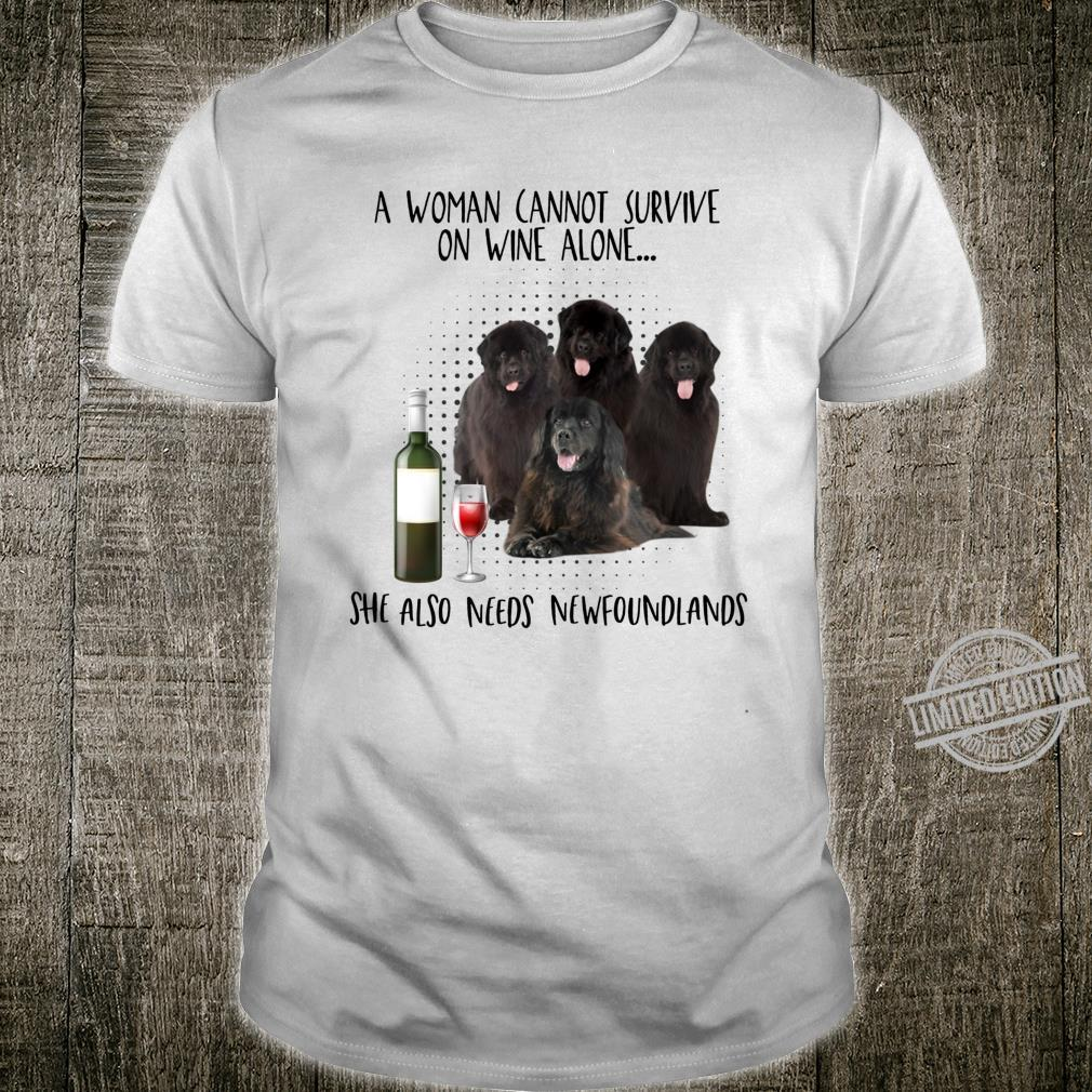 A cannot survive on wine alone needs newfoundlands Shirt