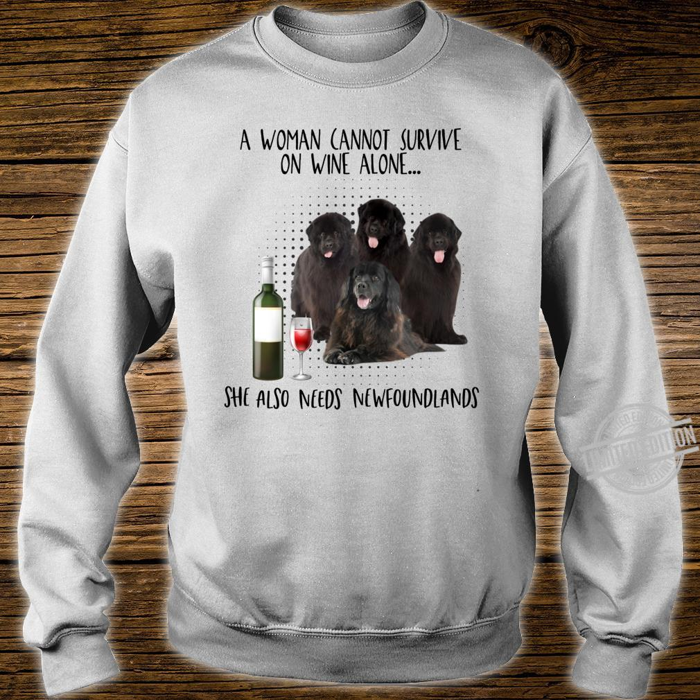 A cannot survive on wine alone needs newfoundlands Shirt sweater