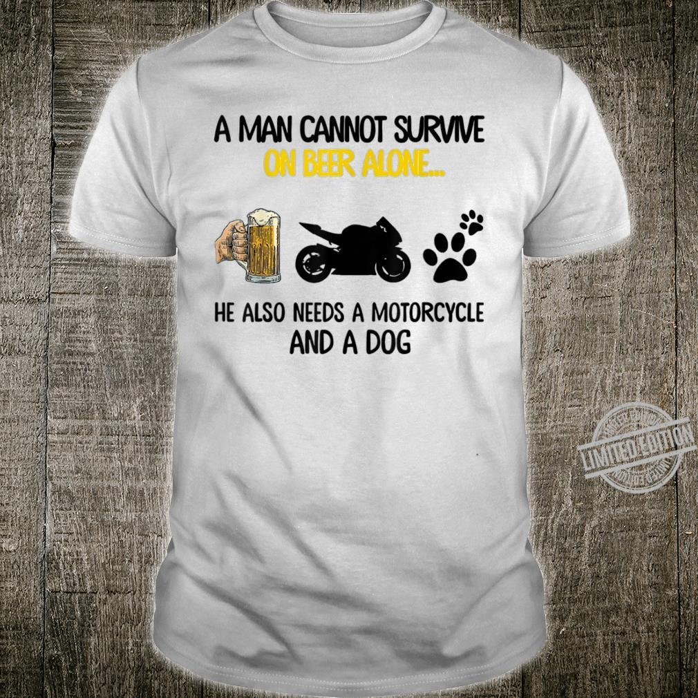 A man cannot survive on beer alone he also needs Shirt