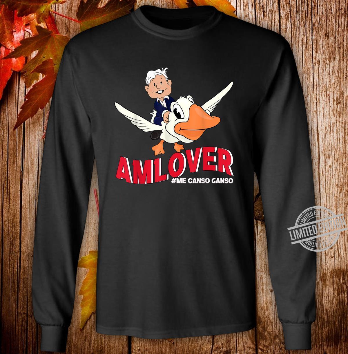 AMLOVER Mexican Presidente Lopez Obrador El ganso AMLO Shirt long sleeved