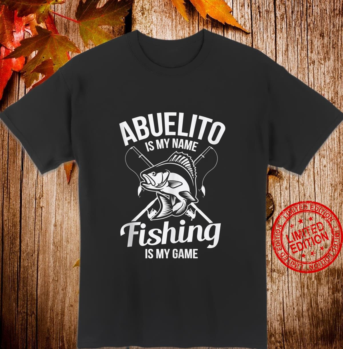 Abuelito is My Name Fishing Boating Shirt