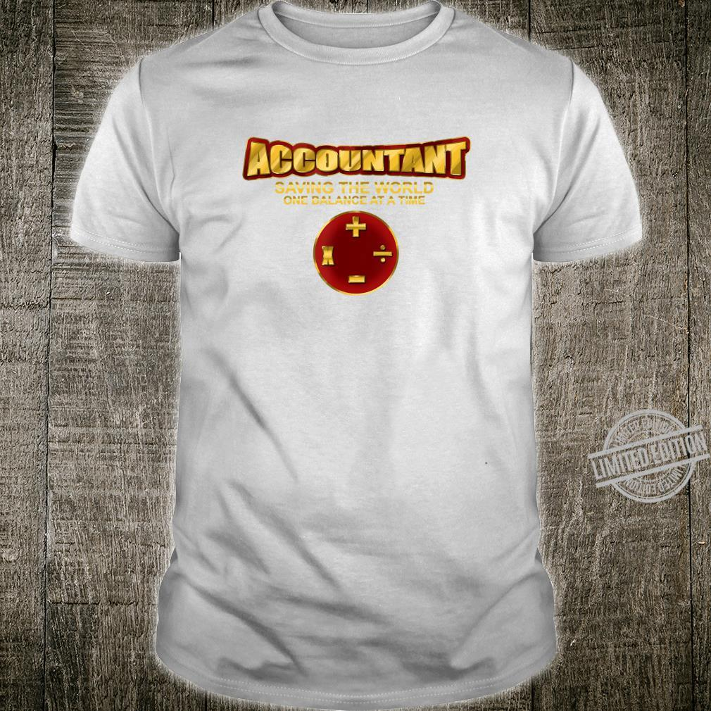 Accountant Saving The World One Balance At A Time Shirt