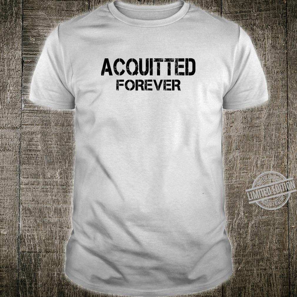 Acquitted Forever Trump 2020 supporters Shirt