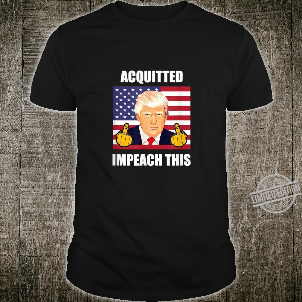 Acquitted Impeach This Democrats ProTrump Anti Democrat Shirt