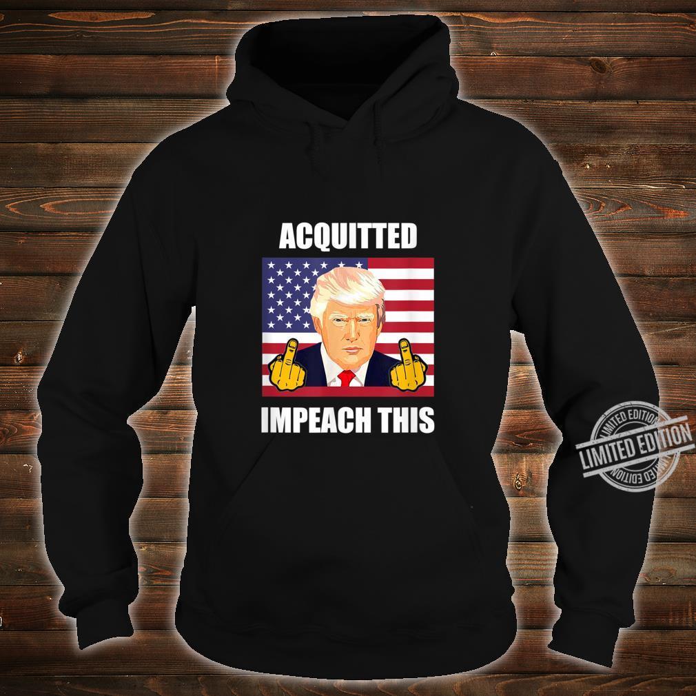 Acquitted Impeach This Democrats ProTrump Anti Democrat Shirt hoodie