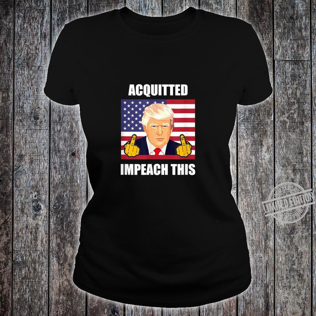 Acquitted Impeach This Democrats ProTrump Anti Democrat Shirt ladies tee