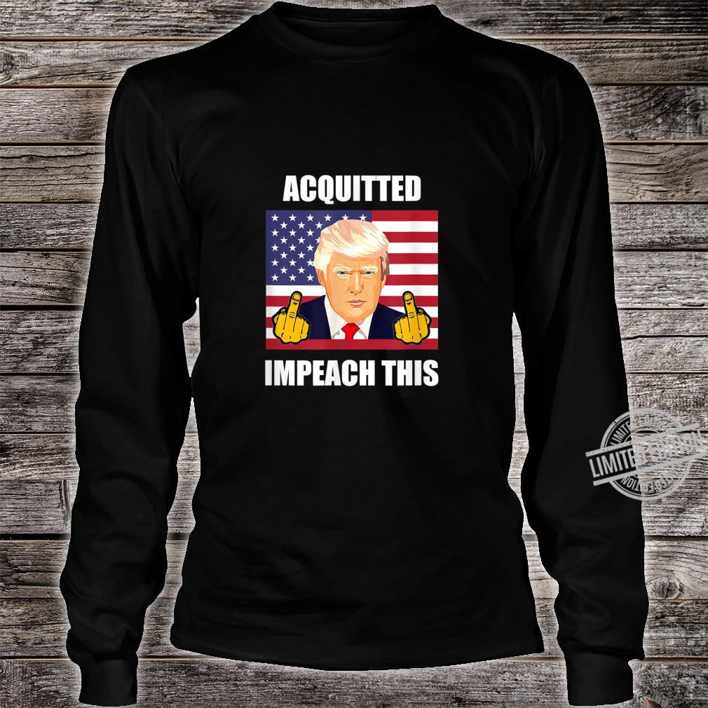 Acquitted Impeach This Democrats ProTrump Anti Democrat Shirt long sleeved