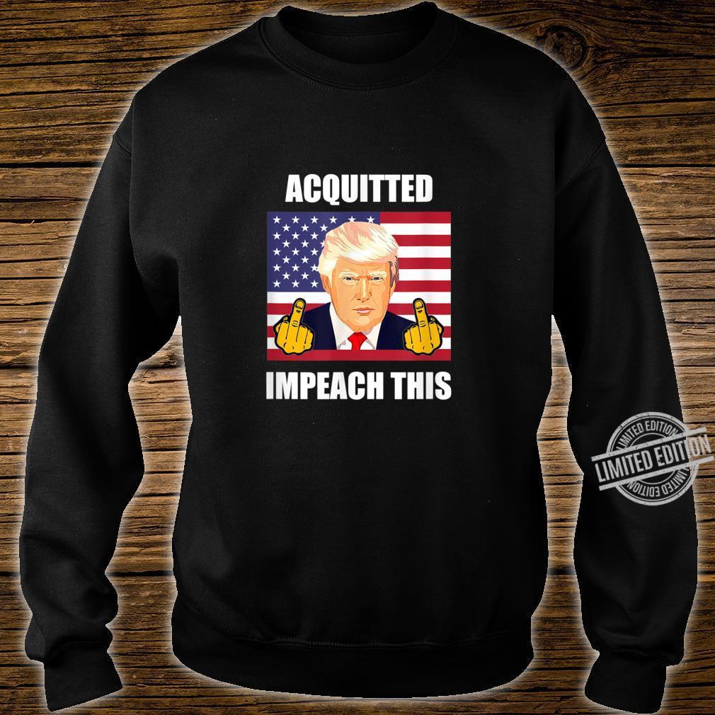 Acquitted Impeach This Democrats ProTrump Anti Democrat Shirt sweater