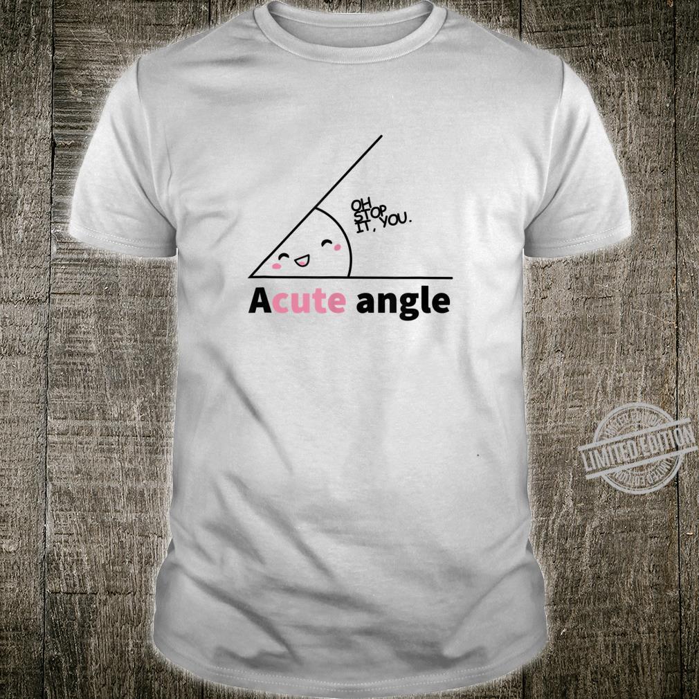 Acute niedlicher Winkel Mathelehrer zurück in die Schule Shirt