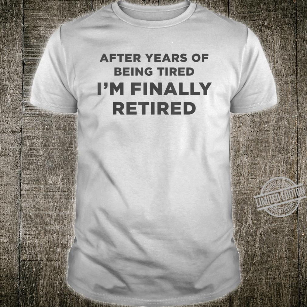 After Years Of Being Retirement Definition Gag Shirt
