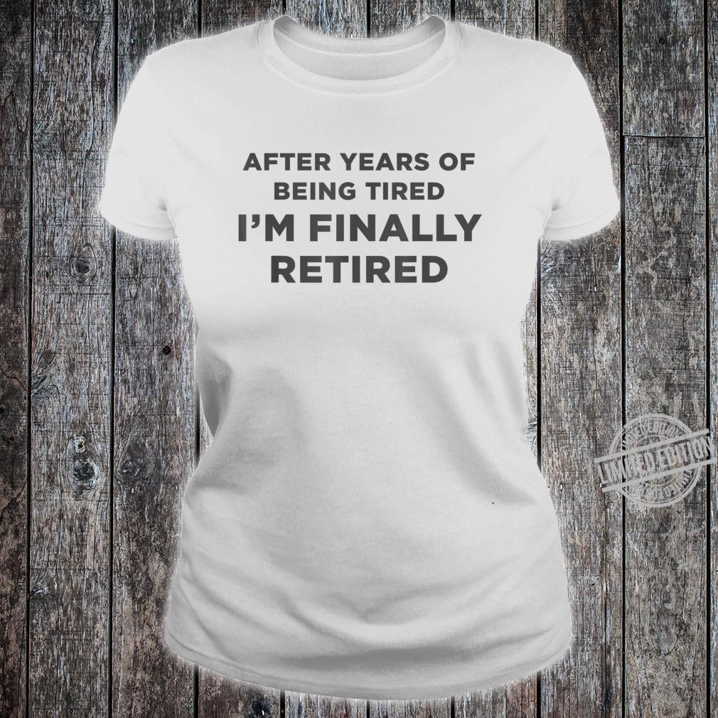 After Years Of Being Retirement Definition Gag Shirt ladies tee