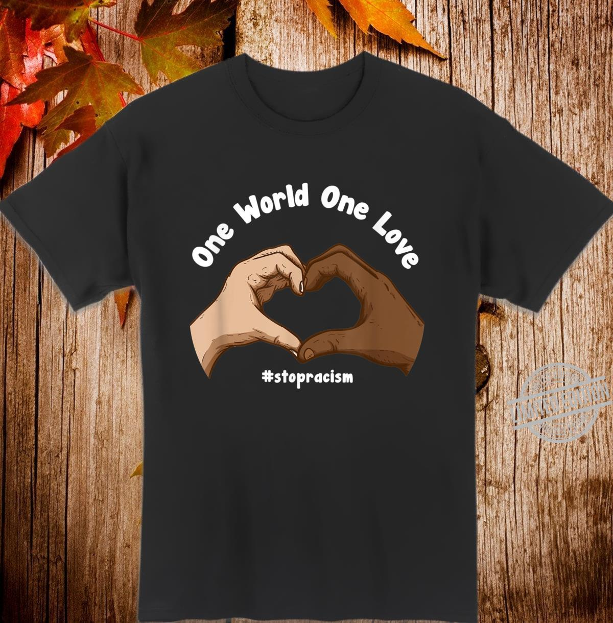 Against Racism Anti Fascism One Love World Equality Motif Shirt