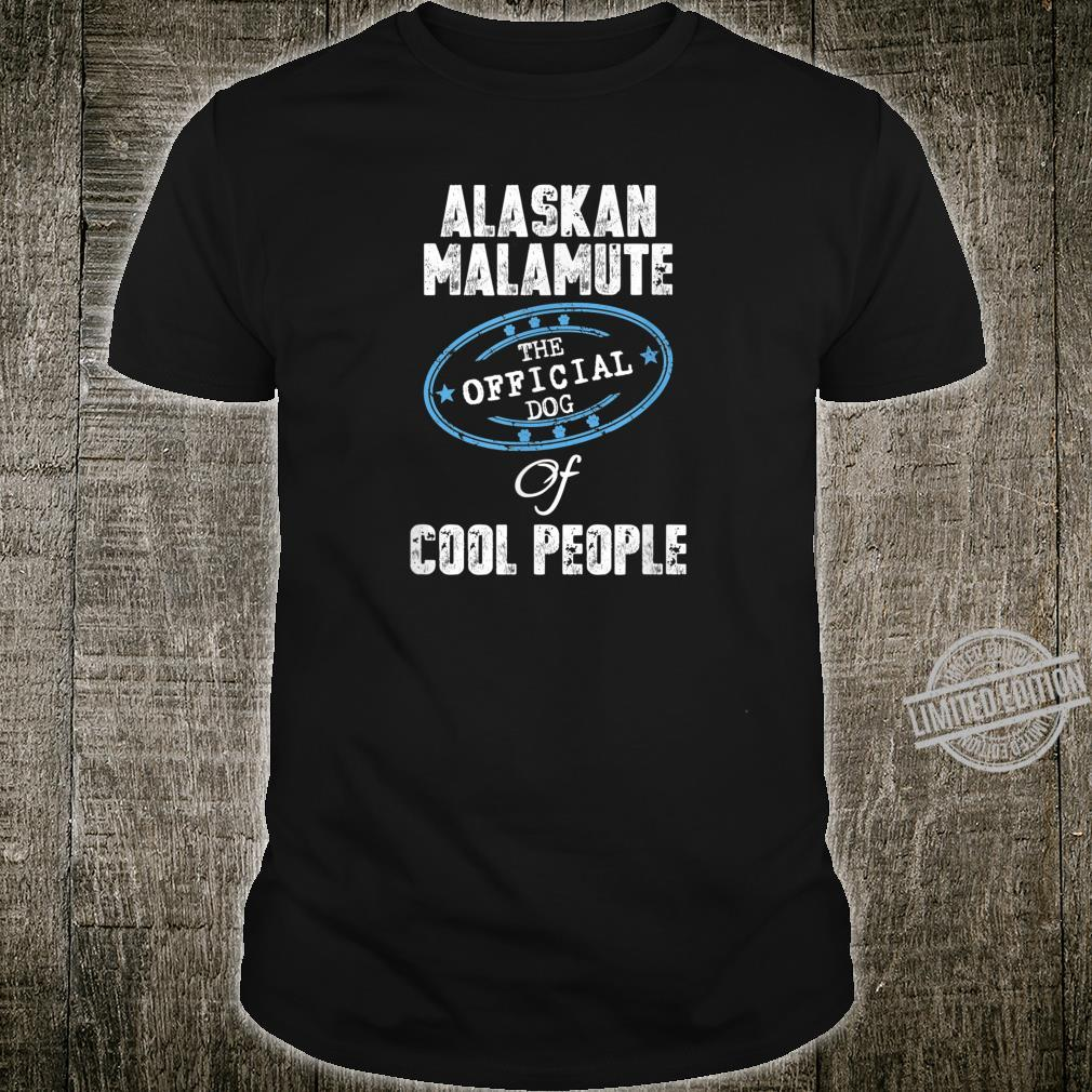 Alaskan Malamute Shirt The Official Dog Of Cool People Shirt