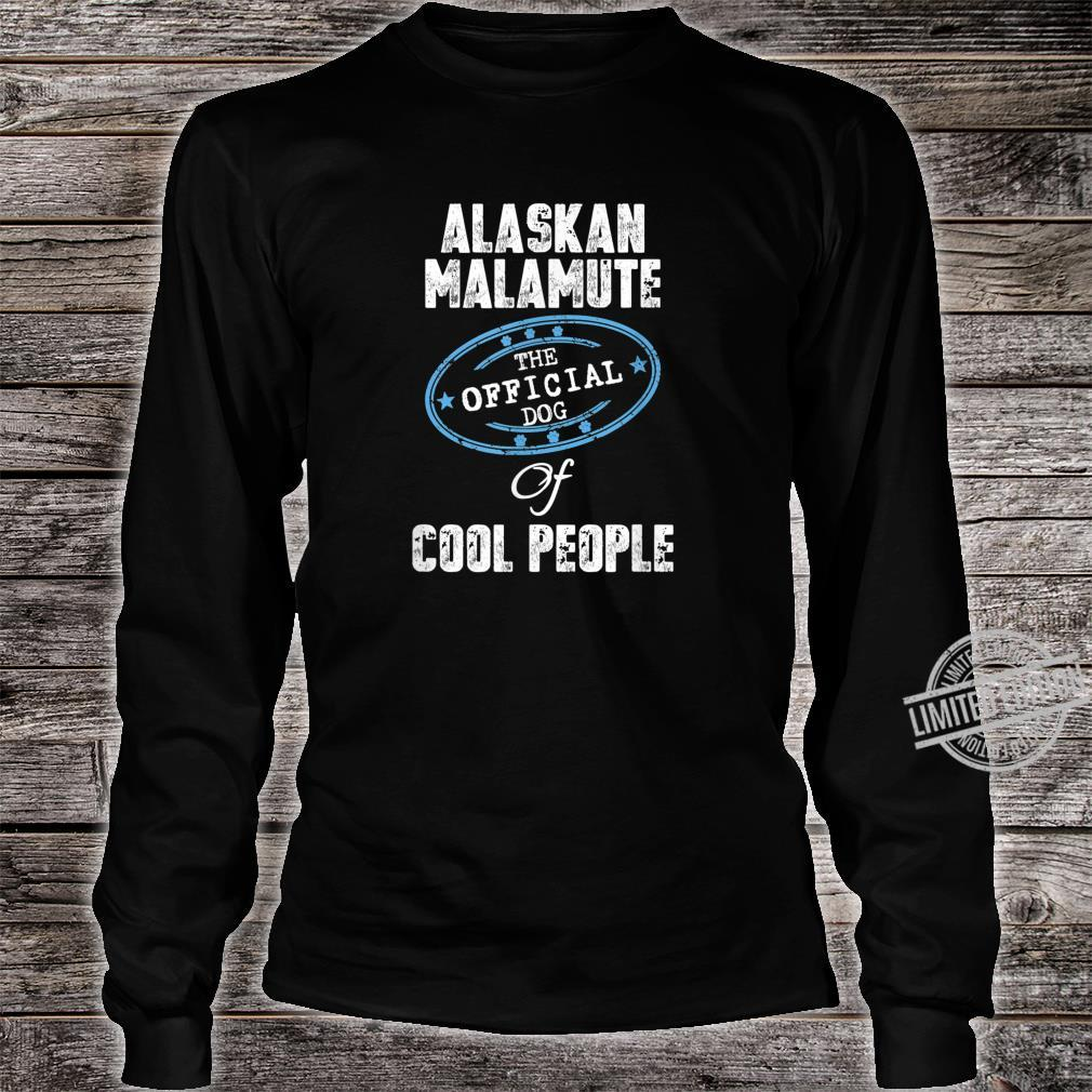 Alaskan Malamute Shirt The Official Dog Of Cool People Shirt long sleeved