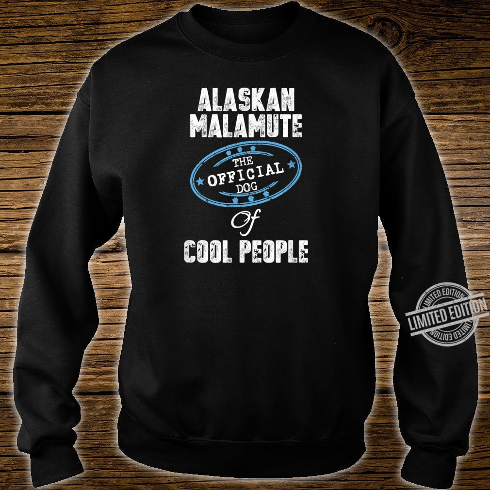 Alaskan Malamute Shirt The Official Dog Of Cool People Shirt sweater