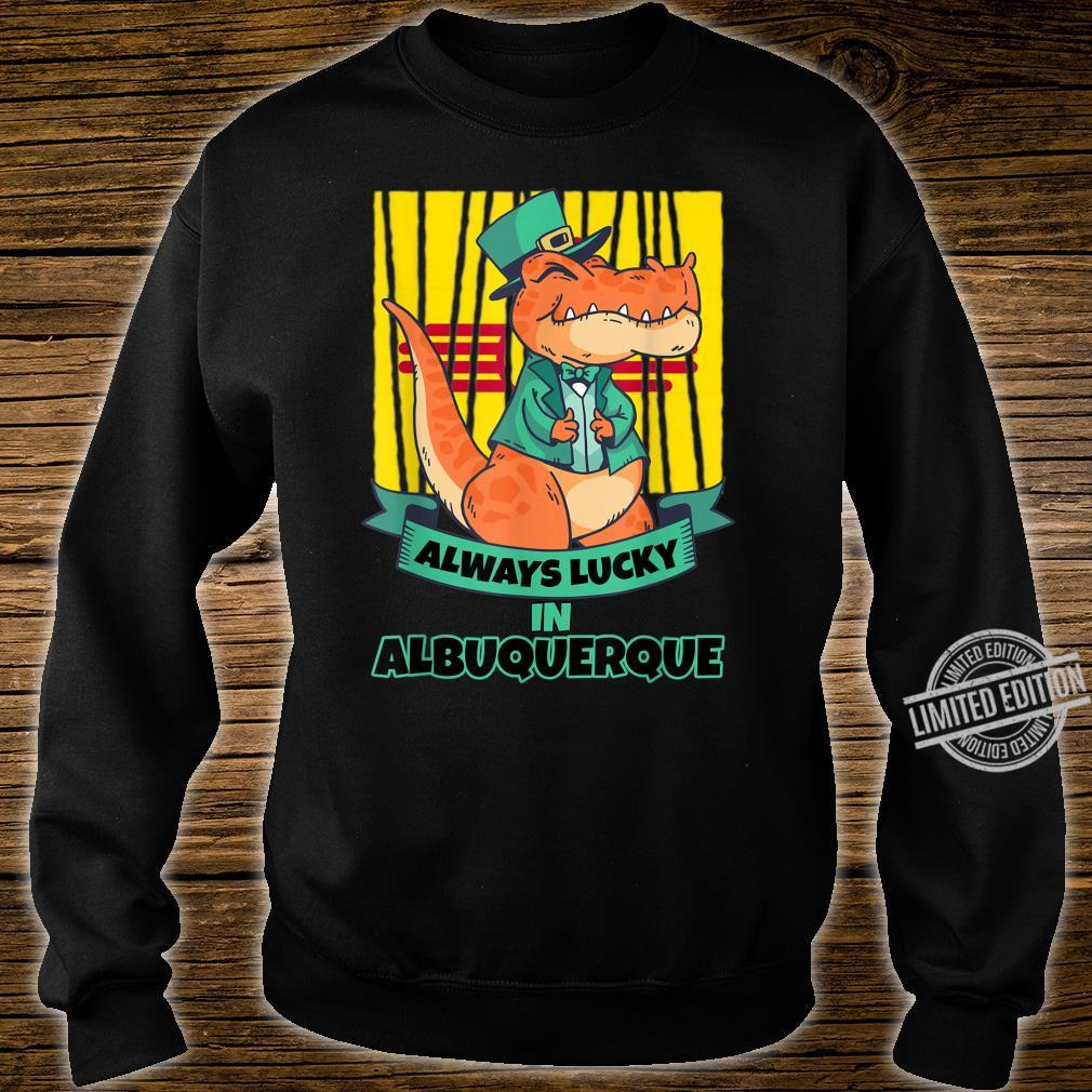 Albuquerque New Mexico New Mexican Irish T Rex Always Lucky Shirt sweater