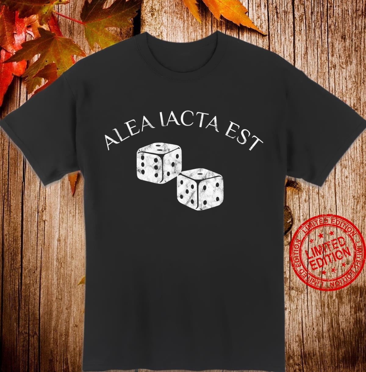 Alea Iacta est Der Würfel ist gefallen Shirt