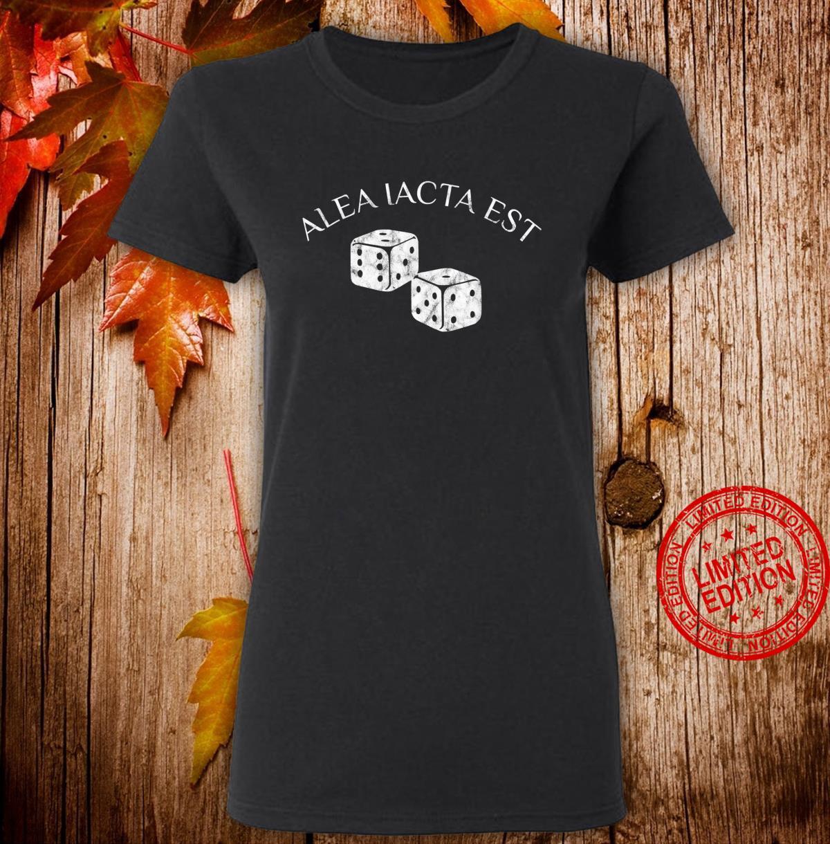 Alea Iacta est Der Würfel ist gefallen Shirt ladies tee