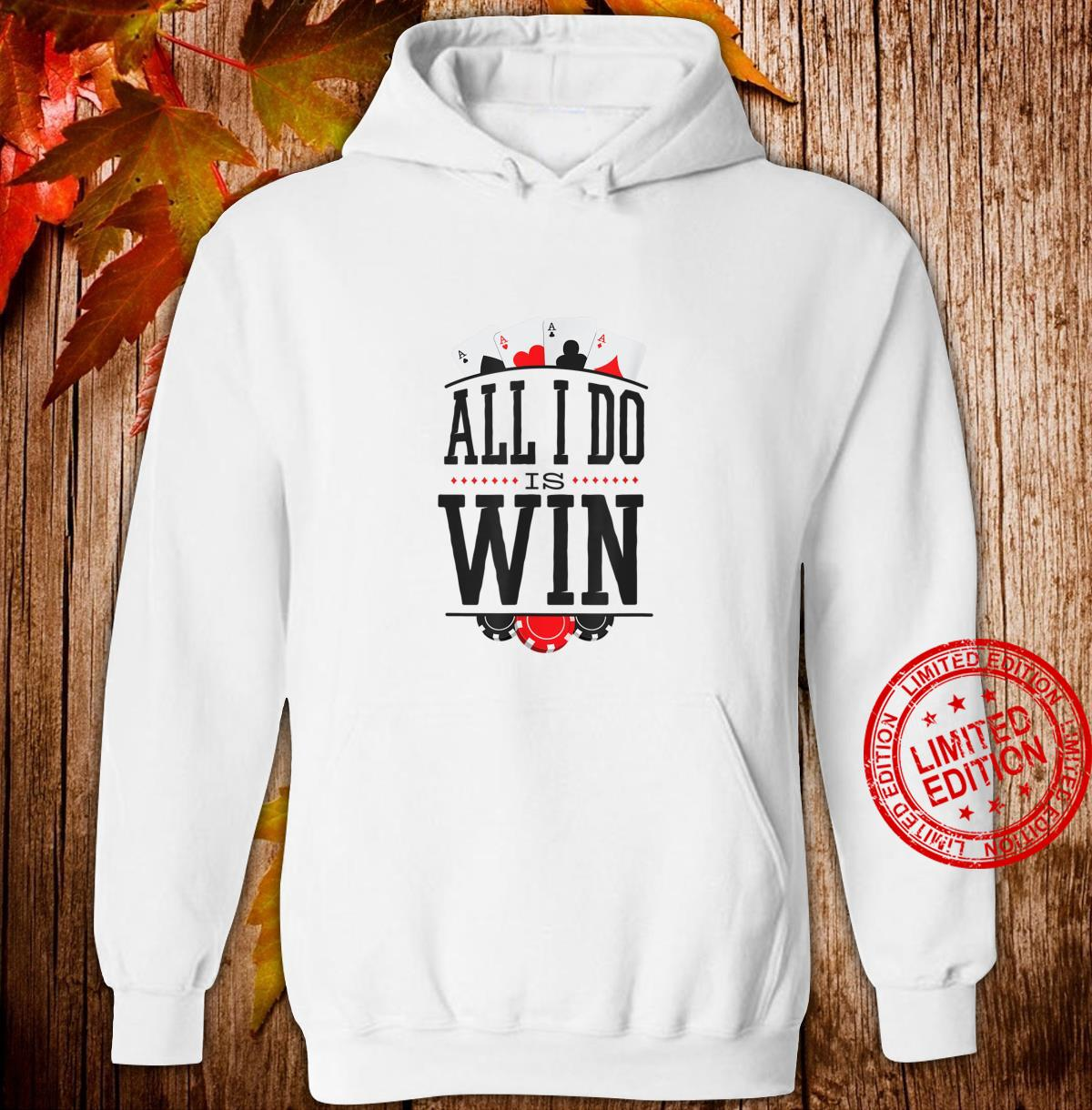 All I do is win Poker for poker players with aces Shirt hoodie