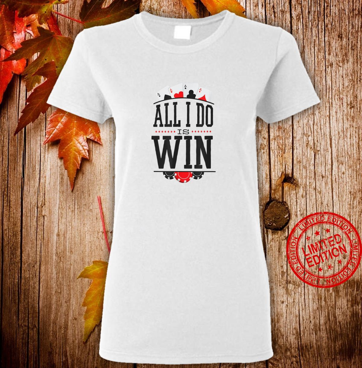 All I do is win Poker for poker players with aces Shirt ladies tee