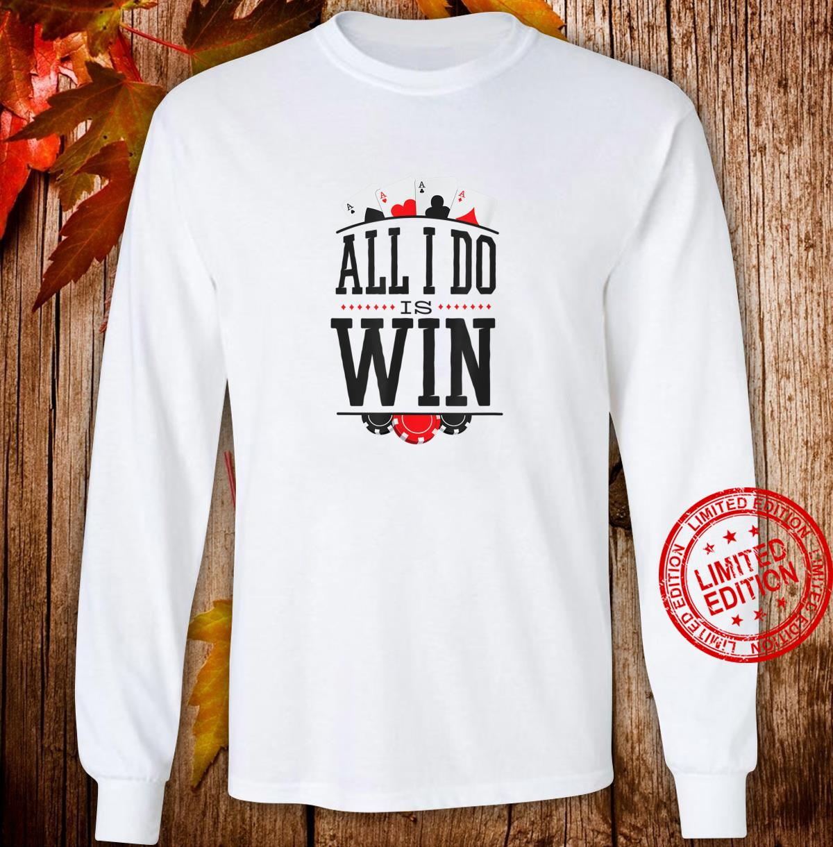 All I do is win Poker for poker players with aces Shirt long sleeved