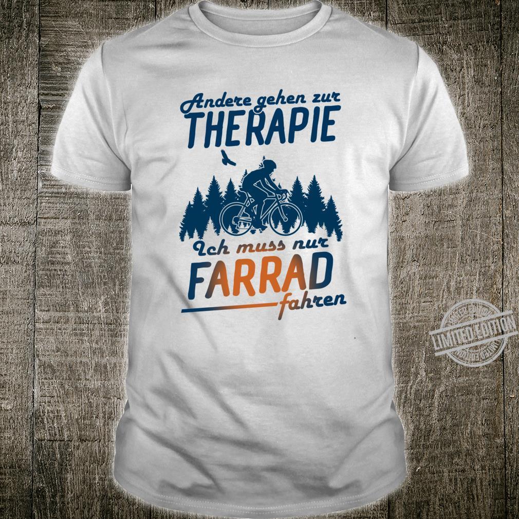 Andere gehen zur therapie ich muss nur Farrad fahren Shirt