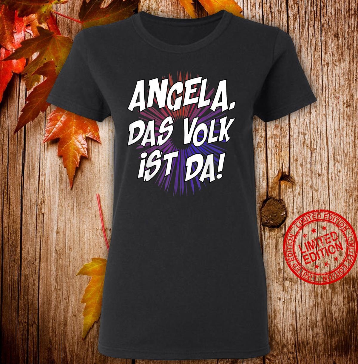 Angela, das Volk ist da Kanzlerin Merkel politisch Shirt ladies tee