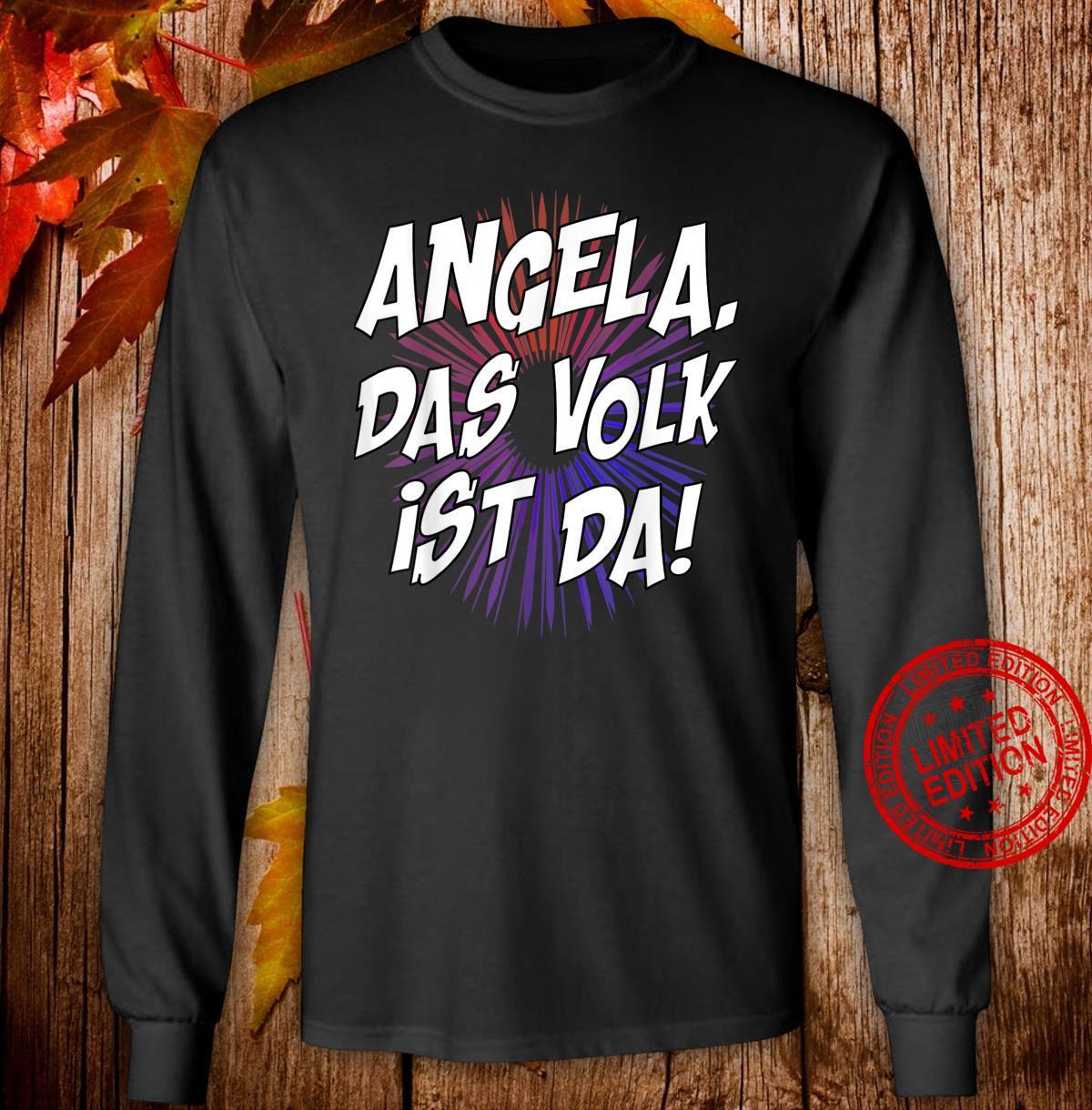 Angela, das Volk ist da Kanzlerin Merkel politisch Shirt long sleeved