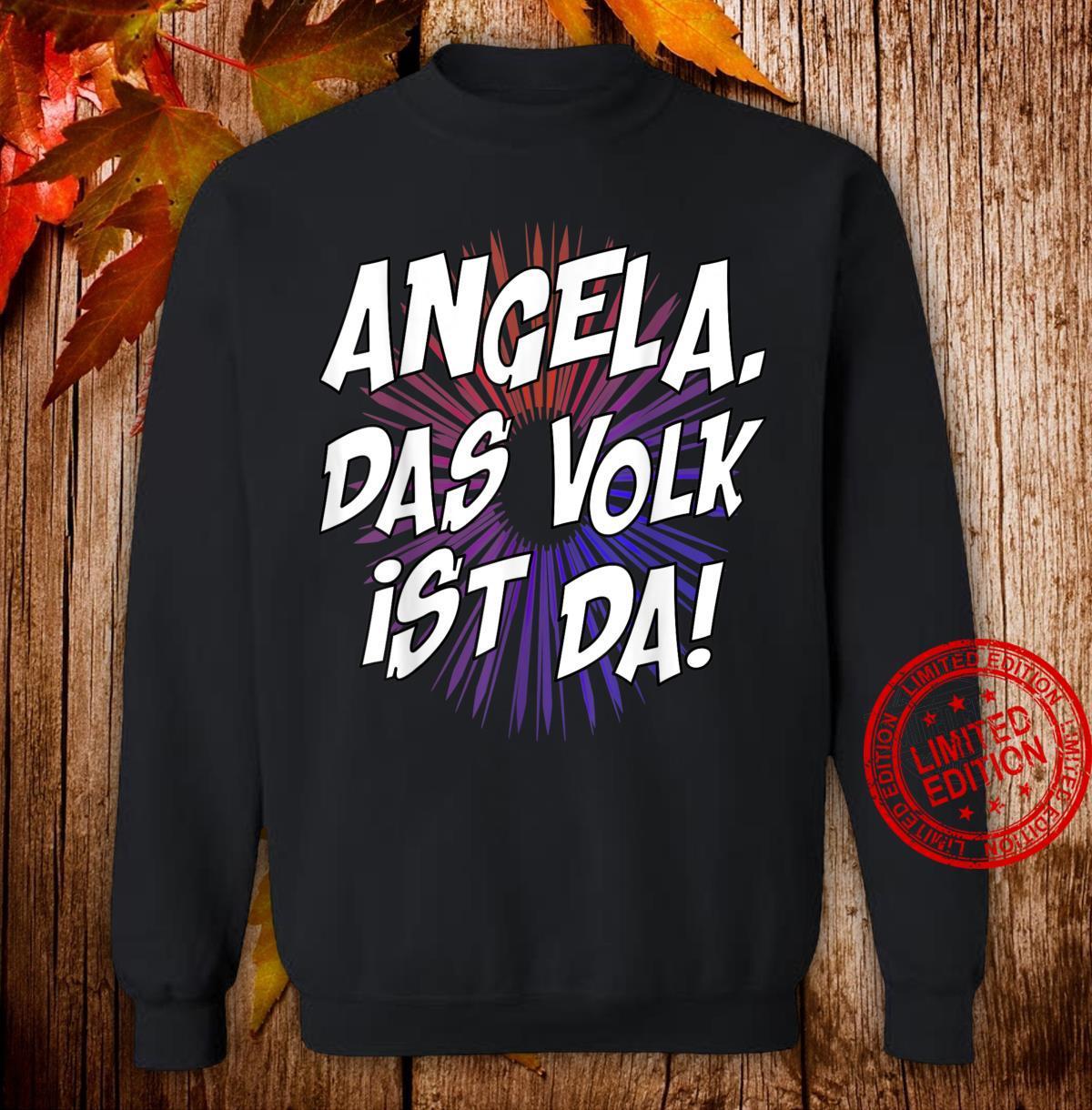 Angela, das Volk ist da Kanzlerin Merkel politisch Shirt sweater