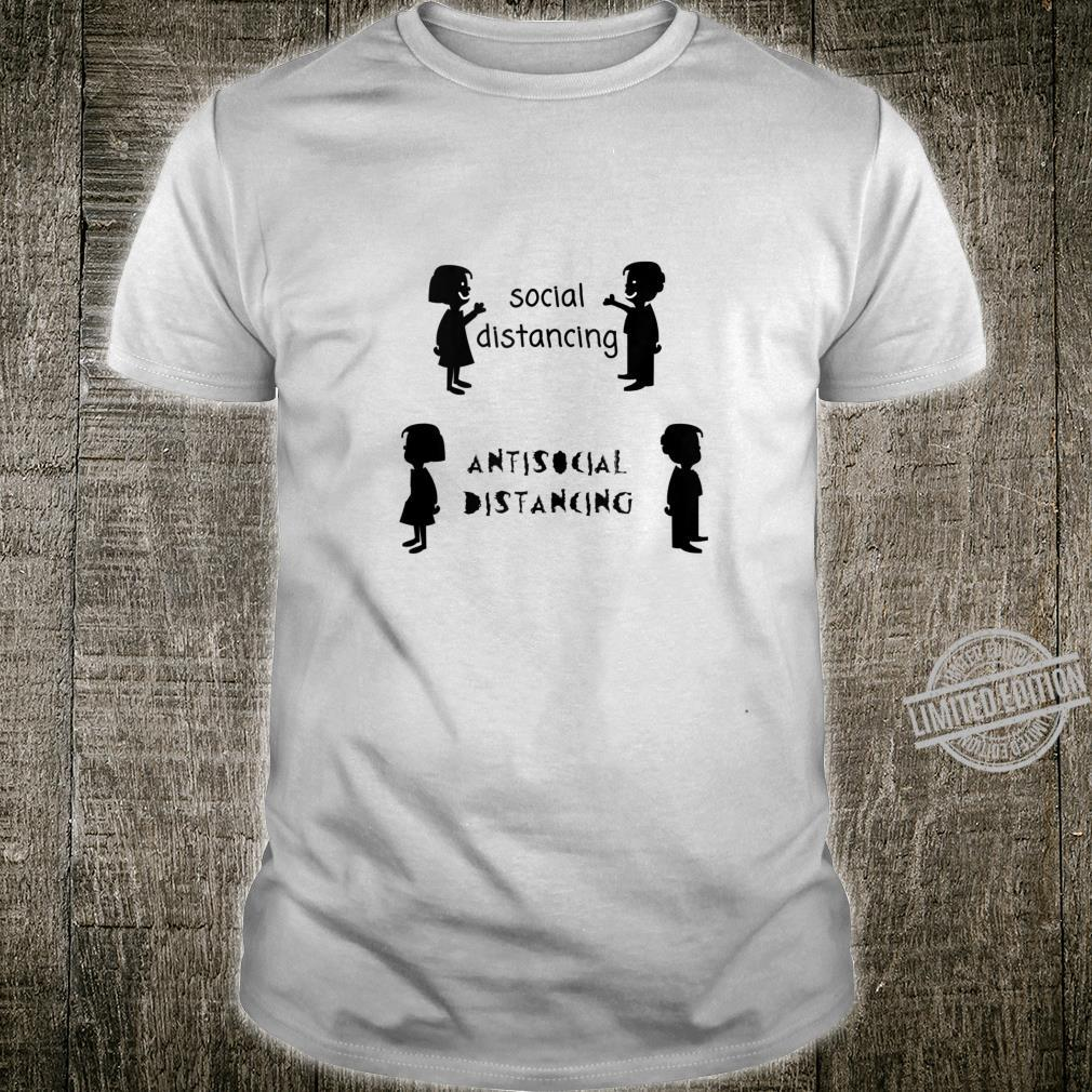 Anti Social Distancing Humor for Introverts Shirt