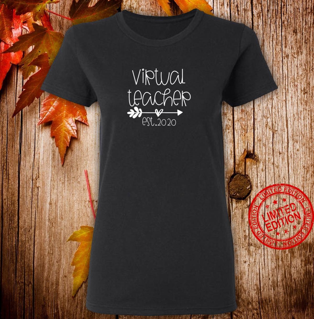 Appreciation Virtual Teaching Virtual Teacher Est 2020 Shirt ladies tee