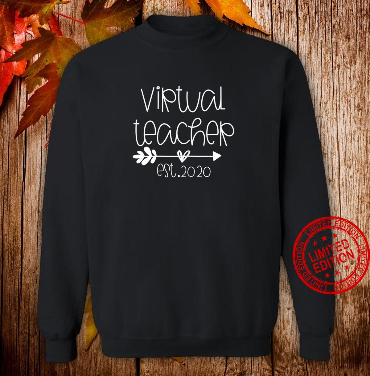Appreciation Virtual Teaching Virtual Teacher Est 2020 Shirt sweater