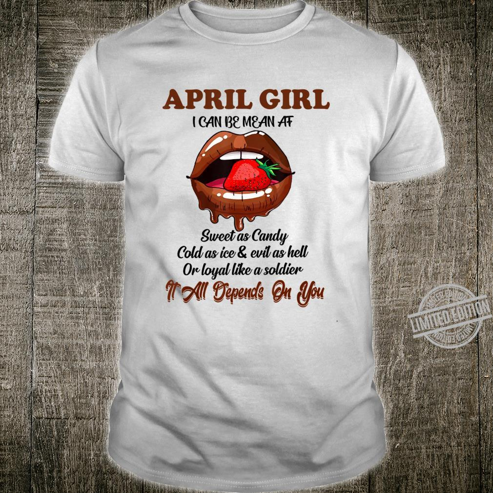 April Girl I Can Be Mean At Sweet As Candy Shirt