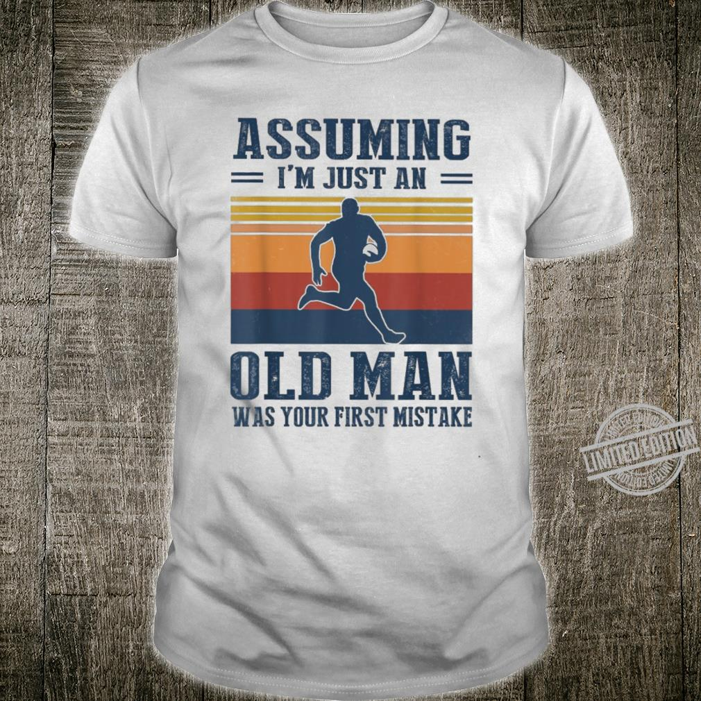 Assuming I'm Just An Old Man Was Your First Mistake Rugby Shirt